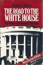The Road to the White House, Post-Election Edition by Stephen J. Wayne (1981,...