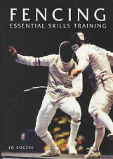 Fencing: Essential Skills Training, Good Condition Book, Rogers, Ed, ISBN 978186