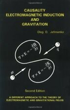 Causality, Electromagnetic Induction, and Gravitation: A Different Approach t…