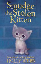 Very Good, Smudge the Stolen Kitten (Holly Webb Animal Stories), Webb, Holly, Bo