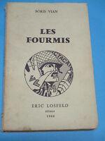 LES FOURMIS par BORIS VIAN, ed Losfeld 1966