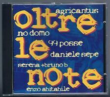 OLTRE LE NOTE 99 POSSE DANIELE SEPE ENZO AVITBILE AGRICANTUS  CD COME NUOVO
