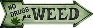 "No Drugs Just Weed Directional Metal Arrow Sign 17"" x 5"" ↔ Marijuana 420 Decor"
