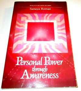 Personal Power Through Awareness: A Guidebook for Sensitive People by Sanaya Rom