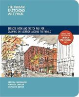 The Urban Sketching Art Pack: A Guide Book and Sketch Pad for Drawing on Locatio
