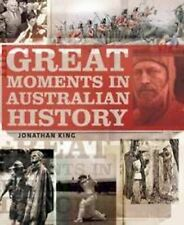 Great Moments in Australian History by Jonathan King (Paperback) New, Free post.