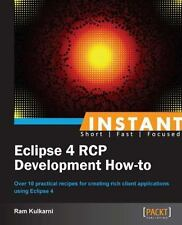 Instant Eclipse 4 RCP Development How-To by Ram Kulkarni (2013, Paperback)