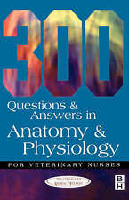 300 Questions and  Answers in Anatomy and Physiology for Veterinary Nurses by...