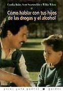 Como hablar con tus hijos de las drogas y el alcohol (Spanish Ed.) Kids Drugs