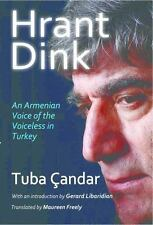 Hrant Dink: An Armenian Voice of the Voiceless in Turkey (Paperback or Softback)