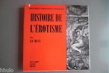 Histoire de l'érotisme par Lo Duca Pauvert 1963 Bib Internationale d'érotologie