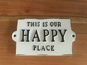 This is Our Happy Place Vintage Cast Iron Sign Plaque / Sign Mounted White Black
