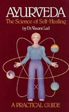 Ayurveda: A Practical Guide: The Science of Self Healing by Vasant D. Lad (1990)