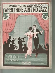 What-Cha Gonna Do When There Ain't No Jazz 1920 Sheet Music