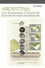 Argentina: An Economic Chronicle. How One of the Richest Countries in the World
