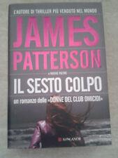James Patterson - IL SESTO COLPO - 2008 - 1° Ed. Longanesi