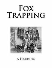 Fox Trapping~Classic Book on How to Trap, Snare, Hunt Foxes~Tested Methods~NEW