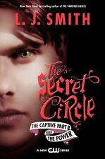 The Secret Circle: The Captive Part II and The Power by L. J. Smith