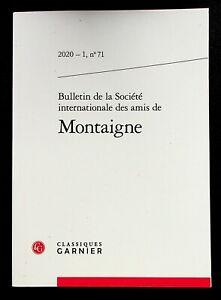 BULLETIN DE LA SOCIETE INTERNATIONALE DES AMIS DE MONTAIGNE N° 71 -2020-