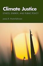 Climate Justice: Ethics, Energy, and Public Policy, Martin-Schramm, James B., Us