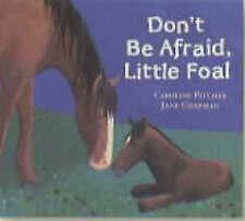 """AS NEW"" Don't be Afraid, Little Foal, Pitcher, Caroline, Book"