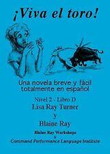 TPRS Second-Year Spanish Novels Ser. Level 2: Viva el Toro! : Level 2 by Blaine