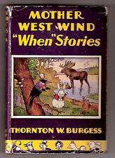 Thornton Burgess MOTHER WEST WIND'S WHEN STORIES  w/d  Ex++  1917
