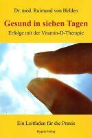 GESUND IN SIEBEN TAGEN - Erfolge der Vitamin D-Therapie - Dr. Raimund von Helden