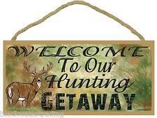 Deer Welcome To Our Hunting Getaway Hunting Hunter Sign Plaque 5x10""