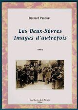 Les Deux-Sèvres, images d'autrefois T1, Cartes Postales Anciennes, régionalisme