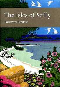 Parslow, Rosemary COLLINS NEW NATURALIST LIBRARY NO.103 : THE ISLES OF SCILLY Ha