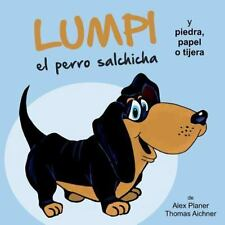 Lumpi el Perro Salchicha y Piedra, Papel o Tijera by Alex Planer and Thomas...