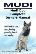 Mudi Mudi Dog Complete Owners Manual Mudi Book For Care, Costs, Feeding, .