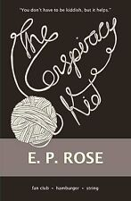 The Conspiracy Kid, Rose, E. P., New Book