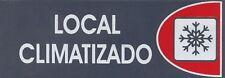 LOCAL CLIMATIZADO. CARTEL LETRERO ADHESIVO 18 X 6 CMS. PLACA ADHESIVA SEÑAL