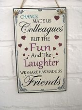 Chance Made Us Colleagues Wooden Hanging Heart Plaque Friendship Sign fun friend