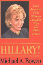 Hillary!: How America's First Woman President Won the White House by Michael...