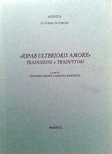 RIPAE ULTERIORIS AMORE-Traduzioni e Traduttori- AGENDA  In Forma di parole