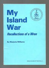 RARE/AUTHOR SIGNED/WILLIAMS/MY ISLAND WAR/WREN/ISLES OF SCILLY/WW2/NAVY/U-BOAT