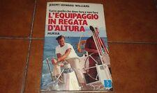HOWARD WILLIAMS L'EQUIPAGGIO IN REGATA D'ALTURA I ED. MURSIA 1978 BARCA A VELA