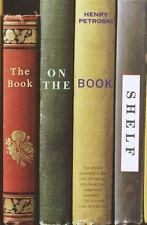 The Book on the Bookshelf by Henry Petroski (2000, Paperback)