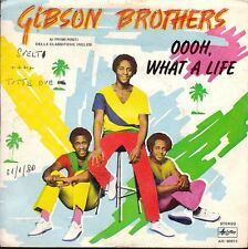 5547  GIBSON BROTHERS  OOOH WHAT A LIFE