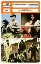 FICHE CINEMA : J'AI MEME RENCONTRE DES TZIGANES HEUREUX - Fehmiu,Katarina 1967