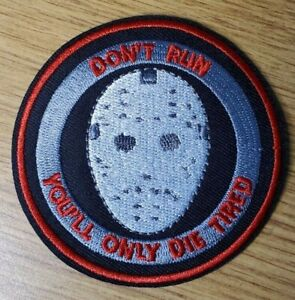 Friday The 13th Jason Hockey Mask Don't Run You'll Die Tired Patch 3