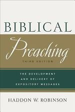 Biblical Preaching : The Development and Delivery of Expository Messages by...