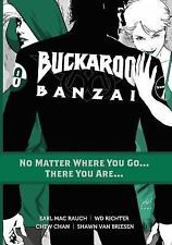 Buckaroo Banzai TP Vol 02 No Matter Where You Go by Earl Mac Rauch (2014,...