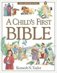 A Child's First Bible - Hardcover By Taylor, Kenneth N. - GOOD