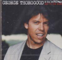 George Thorogood  / Bad To The Bone 25 Anniversary - Bonus Tracks (NEU! OVP)