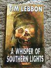 WHISPER OF SOUTHERN LIGHTS Tim Lebbon 1st ed 450 COPY SIGNED/LIMITED TP fine OOP