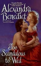 Too Scandalous to Wed by Alexandra Benedict (2007, Paperback)